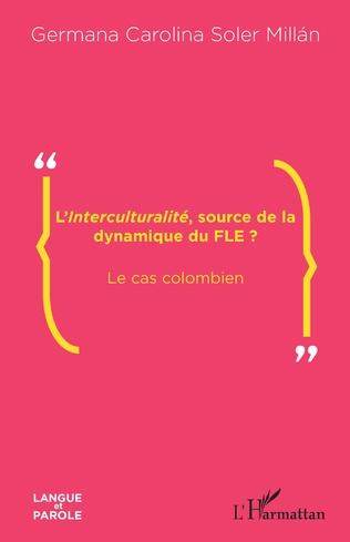 Couverture L'<em>Interculturalité</em>, source de la dynamique du FLE ?