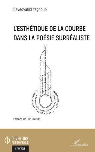 Couverture L'esthétique de la courbe dans la poésie surréaliste