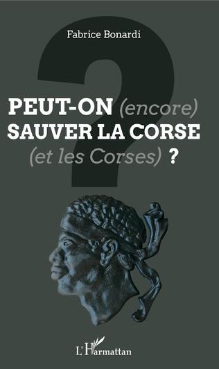 Couverture Peut-on (encore) sauver la Corse (et les Corses) ?