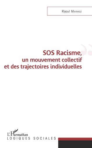 Couverture SOS Racisme, un mouvement collectif et des trajectoires individuelles