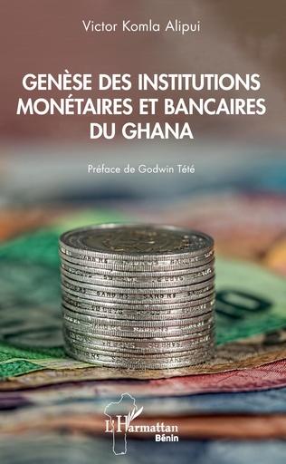 Couverture Genèse des institutions monétaires et bancaires du Ghana