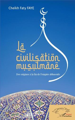 Couverture La civilisation musulmane