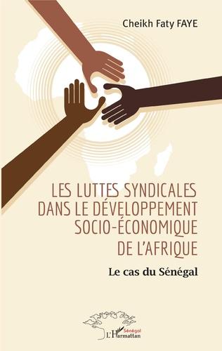 Couverture Les luttes syndicales dans le développement socio-économique de l'Afrique