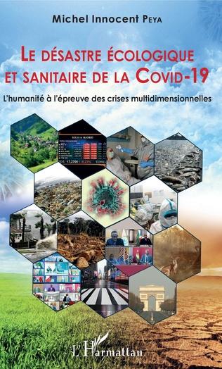 Couverture Le désastre écologique et sanitaire de la COVID-19
