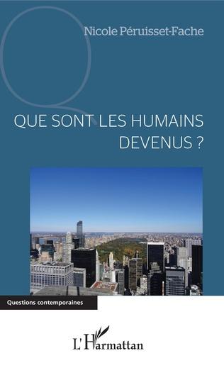 Couverture Que sont les humains devenus ?