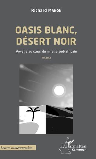 Couverture Oasis blanc, désert noir. Voyage au coeur du mirage sud-africain