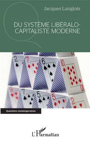 Couverture Du système libéralo-capitaliste moderne