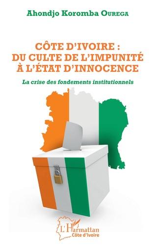 Couverture Côte d'Ivoire : du culte de l'impunité à l'État d'innocence