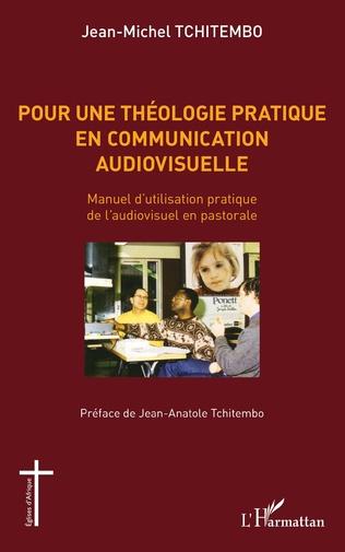 Couverture Pour une théologie pratique en communication audiovisuelle