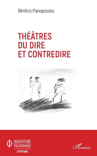 Couverture Théâtres du dire et contredire