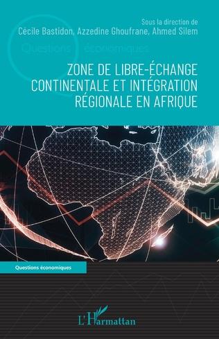 Couverture Zone de libre-échange continentale et intégration régionale en Afrique