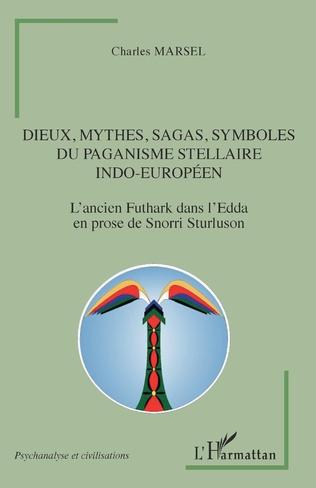 Couverture Dieux, mythes, sagas, symboles du paganisme stellaire indo-européen