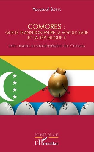 Couverture Comores : quelle transition entre la voyoucratie et la république ?