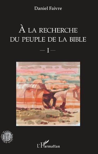 Couverture A la recherche du peuple de la Bible