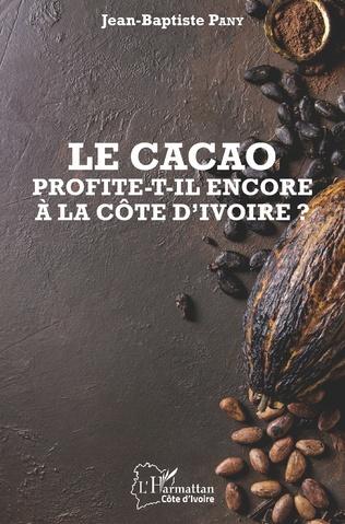 Couverture Le cacao profite-t-il encore à la Côte d'Ivoire ?