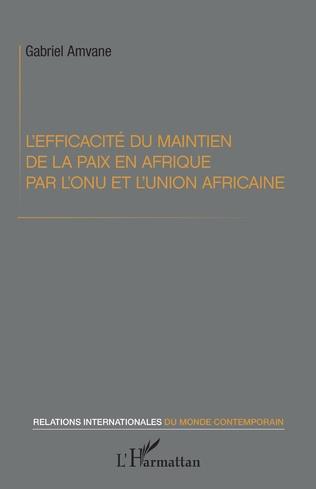Couverture L'efficacité du maintien de la paix en Afrique par l'ONU et l'Union africaine