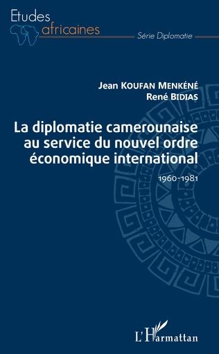 Couverture La diplomatie camerounaise au service du nouvel ordre économique international