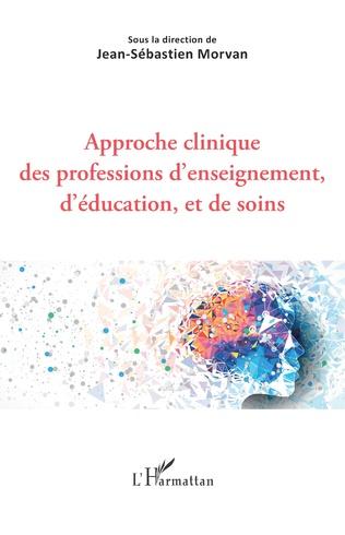 Couverture Approche clinique des professions d'enseignement, d'éducation, et de soins