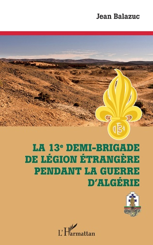 Couverture La 13e demi-brigade de la Légion étrangère pendant la guerre d'Algérie