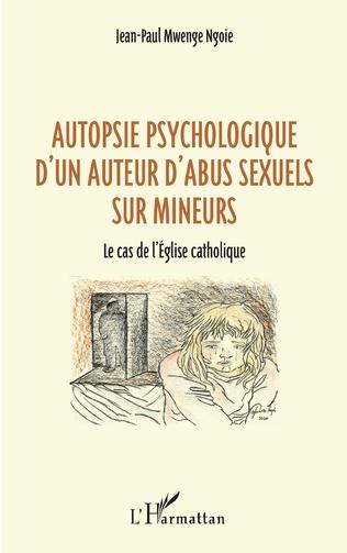 Couverture Autopsie psychologique d'un auteur d'abus sexuel sur mineurs