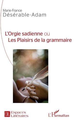 Couverture L'Orgie sadienne ou Les Plaisirs de la grammaire