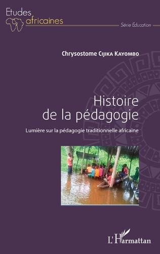 Couverture Histoire de la pédagogie. Lumières sur la pédagogie traditionnelle africaine