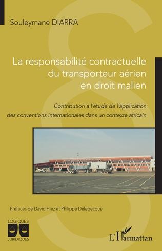 Couverture La responsabilité contractuelle du transporteur aérien en droit malien