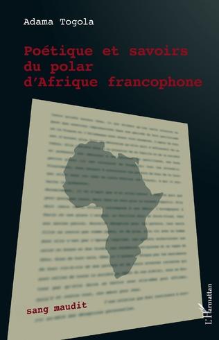 Couverture Poétique et savoirs du polar d'Afrique francophone