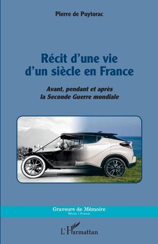 Couverture Récit d'une vie d'un siècle en France
