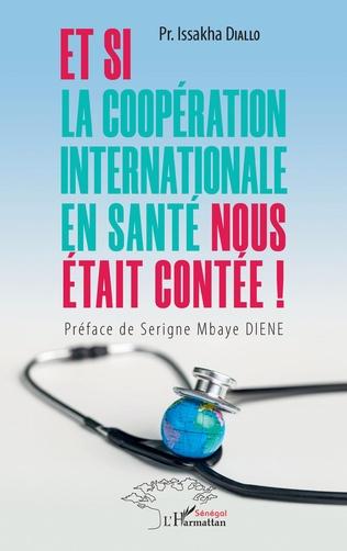 Couverture Et si la coopération internationale en santé nous était contée !