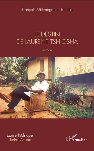 Couverture Le destin de Laurent Tshiosha. Roman