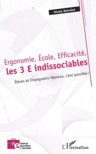Couverture Ergonomie, École, Efficacité, les 3 E indissociables