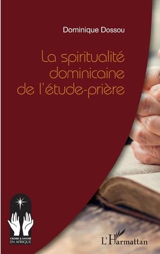 Couverture La spiritualité dominicaine de l'étude-prière