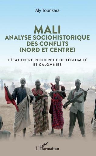 Couverture Mali. Analyse sociohistorique des conflits (Nord et Centre)