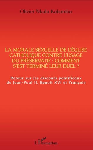 Couverture La morale sexuelle de l'Eglise catholique contre l'usage du préservatif : comment s'est terminé leur duel ?