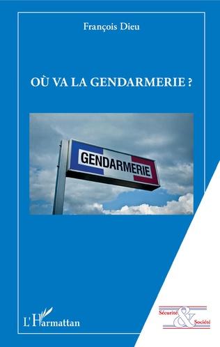 Couverture Où va la gendarmerie ?