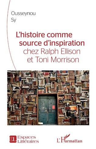 Couverture L'Histoire comme source d'inspiration chez Ralph Ellison et Toni Morrison