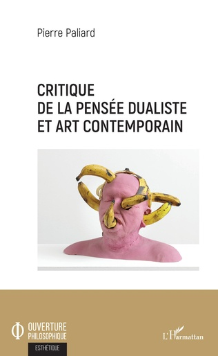 Couverture Critique de la pensée dualiste et art contemporain