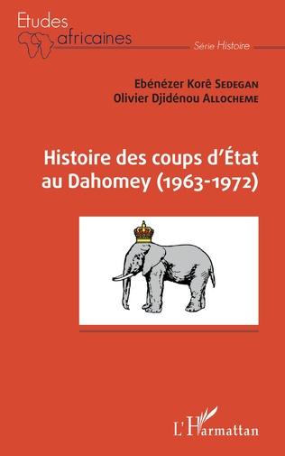 Couverture Histoire des coups d'État au Dahomey (1963-1972)