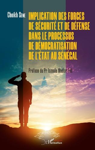 Couverture Implication des forces de sécurité et de défense dans le processus de démocratisation de l'Etat au Sénégal