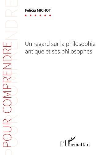 Couverture Un regard sur la philosophie antique et ses philosophes