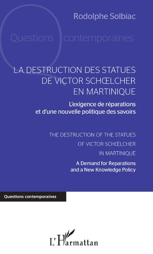 Couverture La destruction des statues de Victor Schoelcher en Martinique