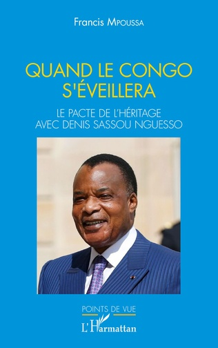 Couverture Quand le Congo s'éveillera. Le pacte de l'héritage avec Denis Sassou Nguesso