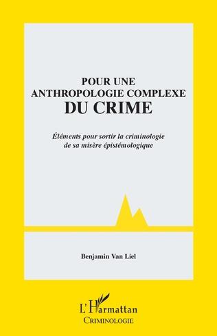 Couverture Pour une anthropologie complexe du crime