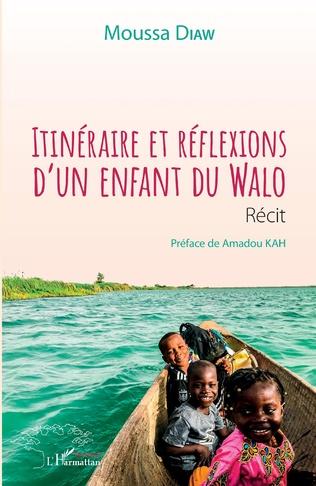 Couverture Itinéraire et réflexions d'un enfant du Walo. Récit