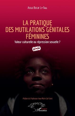 Couverture La pratique des mutilations génitales féminines