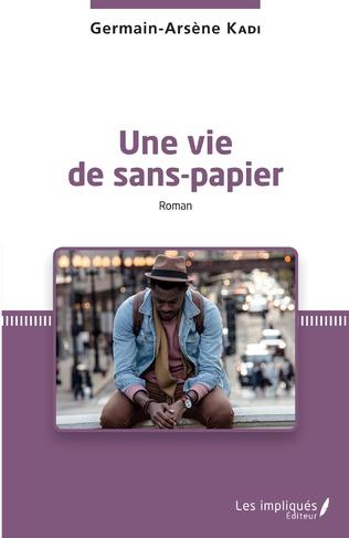 Couverture Une vie de sans-papier. Roman