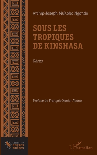 Couverture Sous les tropiques de Kinshasa. Récits