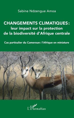 Couverture Changements climatiques : leur impact sur la protection de la biodiversité d'Afrique centrale