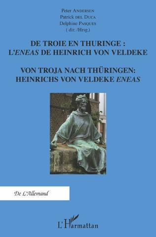 Couverture De Troie en Thuringe : L'Eneas de Heinrich von Veldeke